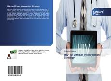 Bookcover of HIV: An African Intervention Strategy