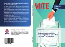 Couverture de Unregulated Campaign Spending and Its Impact on Electoral Participants