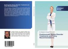 Bookcover of Posttraumatic Stress Disorder Treatments and Policy Recommendations