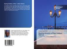 Dyeing kinetics of flax / cotton fabrics kitap kapağı