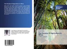 Bookcover of The Paradox Of Agriculture In Africa