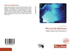 Buchcover von We Can Do Whatever