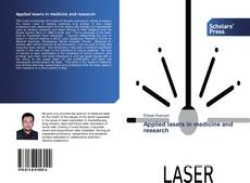 Bookcover of Applied lasers in medicine and research