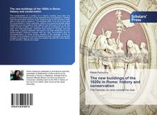 Bookcover of The new buildings of the 1920s in Rome: history and conservation