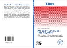 We Can'T Love Like This Anymore kitap kapağı
