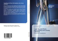 Bookcover of Total Ηip and Κnee Αrthroplasty and urinary catheters