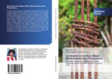 Bookcover of Corrosion In Carbon Steel: Mechanisms And Protections