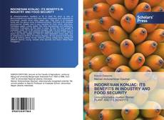Обложка INDONESIAN KONJAC: ITS BENEFITS IN INDUSTRY AND FOOD SECURITY