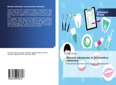 Bookcover of Recent advances in preventive dentistry