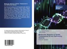 Couverture de Molecular Aspects of Sickle, Thalassemia & Iron Deficiency Anemia