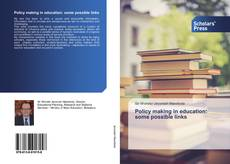 Bookcover of Policy making in education: some possible links