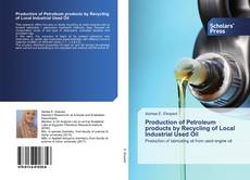 Обложка Production of Petroleum products by Recycling of Local Industrial Used Oil