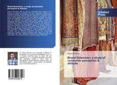 Buchcover von Brand Extension: a study of consumer perception & attitude