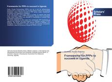 Bookcover of Frameworks for PPPs to succeed in Uganda