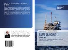 Buchcover von Crude oil market speculative supply shocks