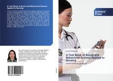 Bookcover of A Text Book of Social and Behavioral Science Applied to Nursing