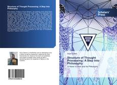 Bookcover of Structure of Thought Processing: A Step Into Philosophy