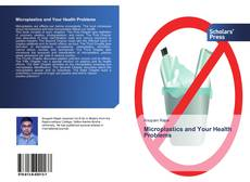 Bookcover of Microplastics and Your Health Problems