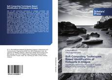 Bookcover of Soft Computing Techniques Based Identification of Hotspots in Images