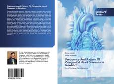 Bookcover of Frequency And Pattern Of Congenital Heart Diseases In Newborn