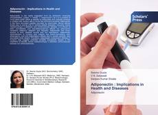 Bookcover of Adiponectin : Implications in Health and Diseases