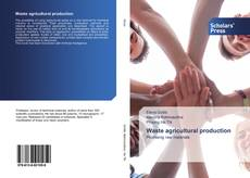 Bookcover of Waste agricultural production