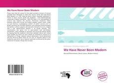 Bookcover of We Have Never Been Modern