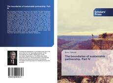 Bookcover of The boundaries of sustainable partnership. Part IV