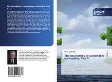 Bookcover of The boundaries of sustainable partnership. Part V