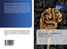 Bookcover of An Overview on Epilepsy and Pregnant Women