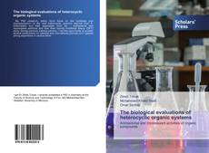 Capa do livro de The biological evaluations of heterocyclic organic systems