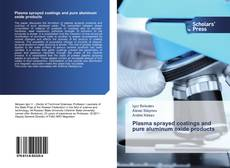 Bookcover of Plasma sprayed coatings and pure aluminum oxide products