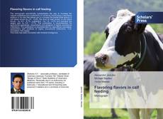Bookcover of Flavoring flavors in calf feeding