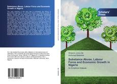 Bookcover of Substance Abuse, Labour Force and Economic Growth in Nigeria