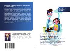 Bookcover of Implants in Paediatric Dentistry: To be Buried or to Blossom??