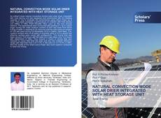 Portada del libro de NATURAL CONVECTION MODE SOLAR DRIER INTEGRATED WITH HEAT STORAGE UNIT