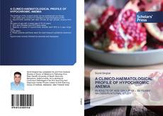 Portada del libro de A CLINICO-HAEMATOLOGICAL PROFILE OF HYPOCHROMIC ANEMIA