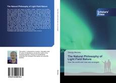Bookcover of The Natural Philosophy of Light Field Nature