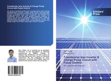 Bookcover of Transformer less Inverter & Charge Pump Circuit with Fuzzy Control