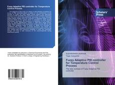 Bookcover of Fuzzy Adaptive PID controller for Temperature Control Process