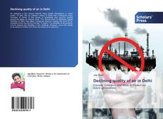 Bookcover of Declining quality of air in Delhi