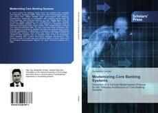 Copertina di Modernizing Core Banking Systems