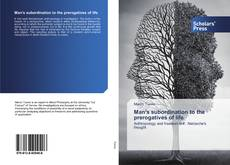 Bookcover of Man's subordination to the prerogatives of life