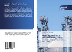 Bookcover of Use of Bio-catalysts to optimize Biogas systems