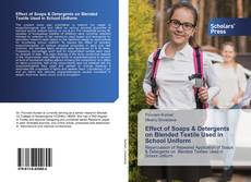 Bookcover of Effect of Soaps & Detergents on Blended Textile Used in School Uniform