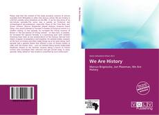 Bookcover of We Are History