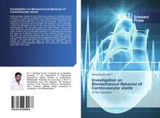 Portada del libro de Investigation on Biomechanical Behavior of Cardiovascular stents