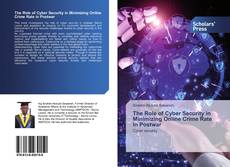 Bookcover of The Role of Cyber Security in Minimizing Online Crime Rate in Postwar