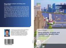 Copertina di River pollution analysis and finding water quality index