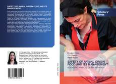 Bookcover of SAFETY OF ANIMAL ORIGIN FOOD AND ITS MANAGEMENT